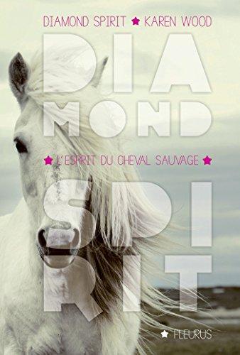 Diamond Spirit (T2) - L'esprit du cheval sauvage