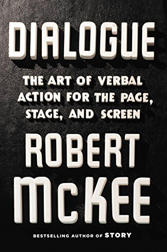 Dialogue: The Art of Verbal Action for Page, Stage, and Screen (English Edition) por Robert Mckee