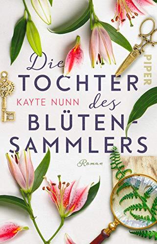 Die Tochter des Blütensammlers: Roman