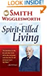 Smith Wigglesworth on Spirit Filled L...