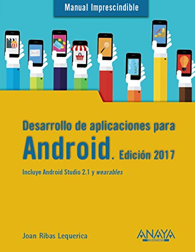 Desarrollo de aplicaciones para Android. Edición 2017 (Manuales Imprescindibles)