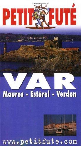 Petit Futé Var : Maures - Estérel - Verdon par Dominique Auzias, Alain Ancelet, François Radenen, Jean-Paul Labourdette