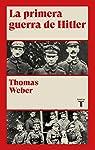 La primera guerra de Hitler par Weber