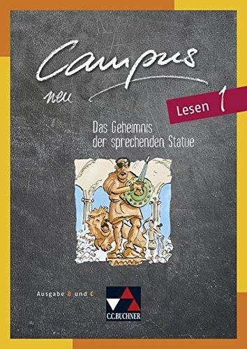 Campus B – neu / Gesamtkurs Latein: Campus C - neu / Campus Lesen 1 - neu: Gesamtkurs Latein in drei Bänden
