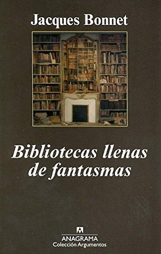 Bibliotecas llenas de fantasmas (Argumentos) por Jacques Bonnet