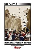 Die spanischen Guerrillas, 1808-1814: Napoleons iberischer Albtraum (Heere & Waffen) - M Ángel