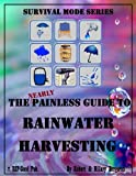 The Nearly Painless Guide to Rainwater Harvesting