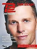 Produkt-Bild: Die TB12-Methode: Der Schlüssel zu lebenslanger Fitness und Leistungsfähigkeit. Mit vielen Übungen für Kraft, Mobilität und Flexibilität, Ernährungsprogramm, Rezepten und persönlichen Anekdoten