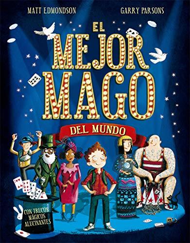 El mejor mago del mundo (Álbumes ilustrados) por Matt Edmondson