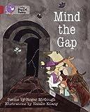 Mind the Gap: Band 12/Copper (Collins Big Cat)