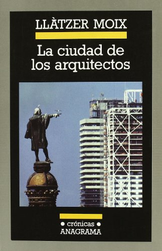 La ciudad de los arquitectos por Llàtzer Moix