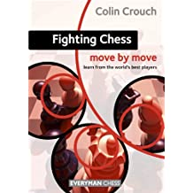 Fighting Chess: Move by Move (English Edition)