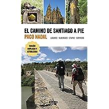 El Camino de Santiago a Pie / The Camino de Santiago on Foot: Places, Lodging, Stages, and Services: Lugares, Albergues, Etapas, Servicios (VIAJES Y RUTAS, Band 703022)