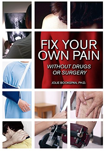 Fix Your Own Pain Without Drugs or Surgery (English Edition)