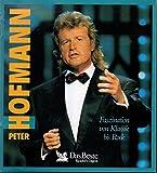 Peter Hofmann - FASZINATION VON ROCK BIS KLASSIK - 63 seiner grössten Erfolge - inkl. Bernstein on Broadway, I love Elv