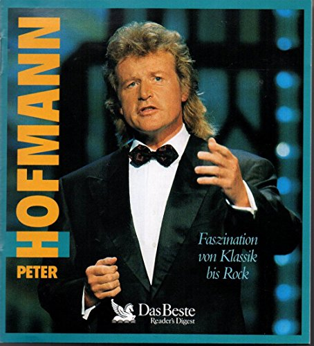 "Peter Hofmann - FASZINATION VON ROCK BIS KLASSIK - 63 seiner grössten Erfolge - inkl. ""Bernstein on Broadway"", ""I love Elvis"", ""Das Phanton der Oper"", ""Classical Monuments"", ""...singt Wagner"", Musical-Highlights, Evergreens etc. (4-CD-SET) (Verlag Das Beste/Reader's Digest PET 7299, 1994)"