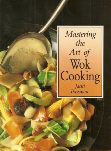 Mastering the Art of Wok Cooking