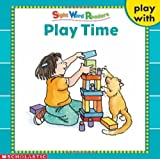Play Time (Play With Series) (Sight Word Readers) by Linda Ward Beech (2003-05-03)