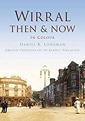 Wirral Then & Now (Then & Now (History Press))