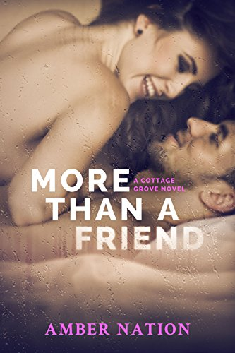 More Than A Friend (Cottage Grove Book 3) (English Edition) (Amber Nation Books)