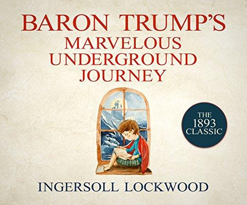 Baron Trump's Marvelous Underground Journey por Ingersoll Lockwood