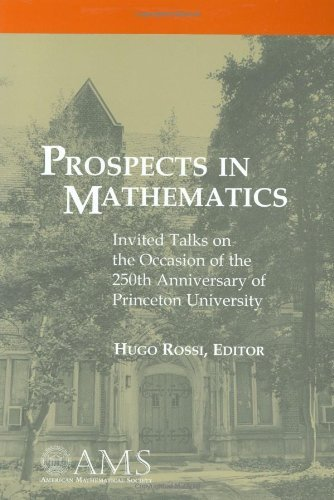Prospects in Mathematics: Invited Talks on the Occasion of the 250th Anniversary of Princeton University (American Mathematics Society non-series title) by Hugo Rossi (Editor) (13-Jan-2000) Hardcover