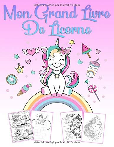 Mon Grand Livre De Licorne: Un livre de jeu et un livre de coloriage merveilleux pour les filles de 4 à 12 ans avec des énigmes, 60 belles images pour des cours de dessin et colorier par  Maria Fée