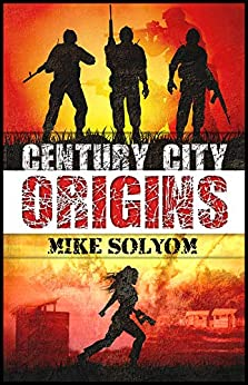Origins (Century City Book 1) (English Edition) de [Solyom, Mike]