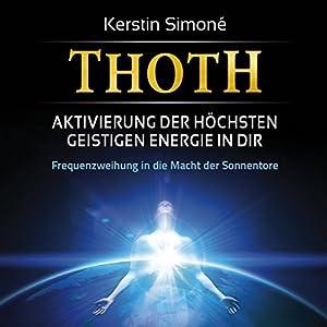 thoth-aktivierung-der-hchsten-geistigen-energie-in-dir-frequenzweihung-in-die-macht-der-sonnentore