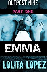 EMMA: Part One (Outpost Nine) (Volume 1) by Lolita Lopez (2014-11-22)