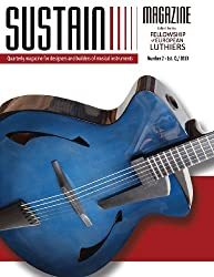 Sustain Magazine - Issue #2: Quarterly Magazine for designers and builders of stringed musical instruments