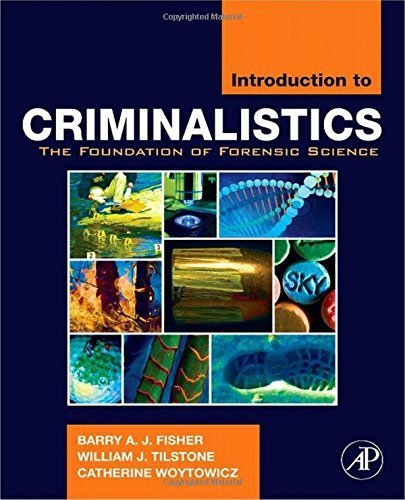 Introduction to Criminalistics: The Foundation of Forensic Science by Barry A.J. Fisher (2009-02-06)