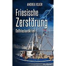 Friesische Zerstörung. Ostfrieslandkrimi (Hauke Holjansen ermittelt 4)