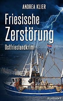 Friesische Zerstörung. Ostfrieslandkrimi (Hauke Holjansen ermittelt 4) von [Klier, Andrea]