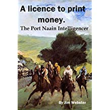 A licence to print money: The Port Naain Intelligencer