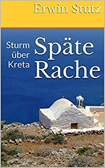 Späte Rache: Sturm über Kreta