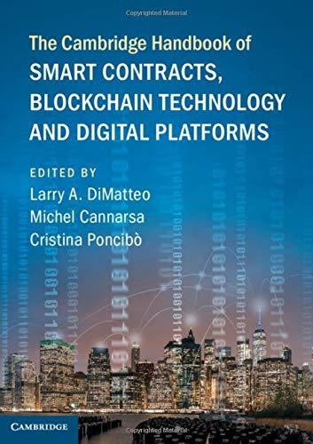 The Cambridge Handbook of Smart Contracts, Blockchain Technology and Digital Platforms (Cambridge Law Handbooks)