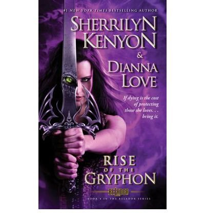 [(The Rise of the Gryphon)] [ By (author) Sherrilyn Kenyon, By (author) Dianna Love ] [July, 2013]