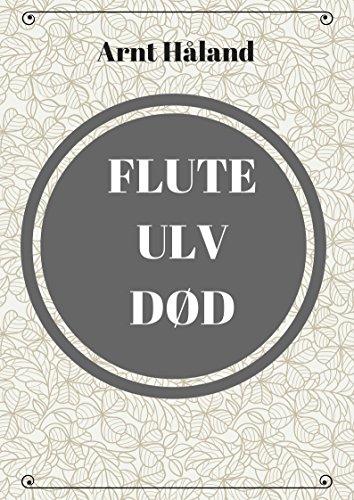 Flute ulv død. (Norwegian Edition) por Arnt Håland