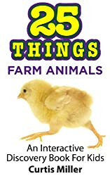 25 Things: Farm Animals (25 Things: Interactive Discovery Books for Kids!)