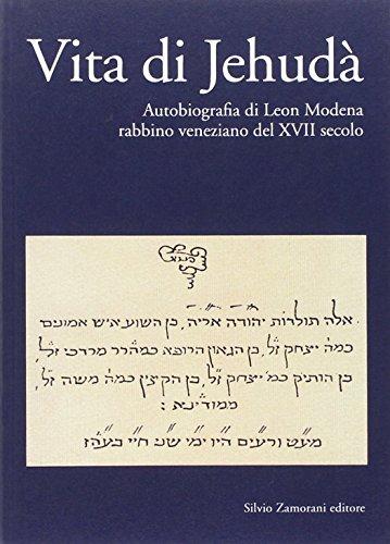 Vita di Jehudà. Autobiografia di Leon Modena, rabbino veneziano del XVII secolo (Storia)