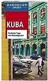 Baedeker SMART Reiseführer Kuba: Perfekte Tage mit Nostalgie pur -