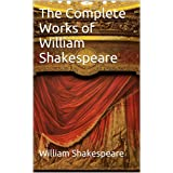 The Complete Works of William Shakespeare: 38 Plays, 154 Sonnets, Narrative Poems, Audiobook Links (English Edition)