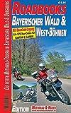 M&R Roadbooks: Bayerischer Wald & West Böhmen: Die besten Motorrad-Touren im Bayerischen Wald & Umgebung