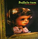Songtexte von Buffalo Tom - Big Red Letter Day