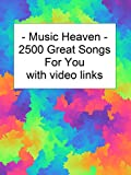 Music Heaven - 2500 Great Songs with Video Links (English Edition)