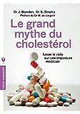 Le grand mythe du cholestérol: Lever le voile sur une imposture médicale