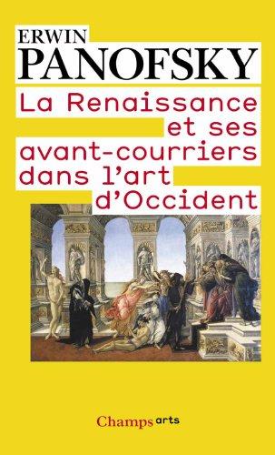 La Renaissance et ses avant-courriers dans l'art d'Occident par Erwin Panofsky