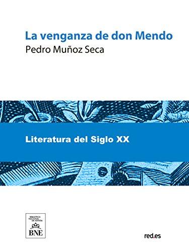 La Venganza De Don Mendo por Pedro Muñoz Seca