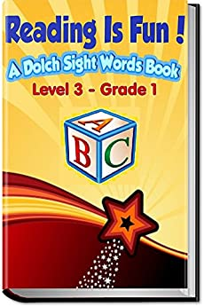 Reading Is Fun!: A Dolch Sight Words Book - Level 3
